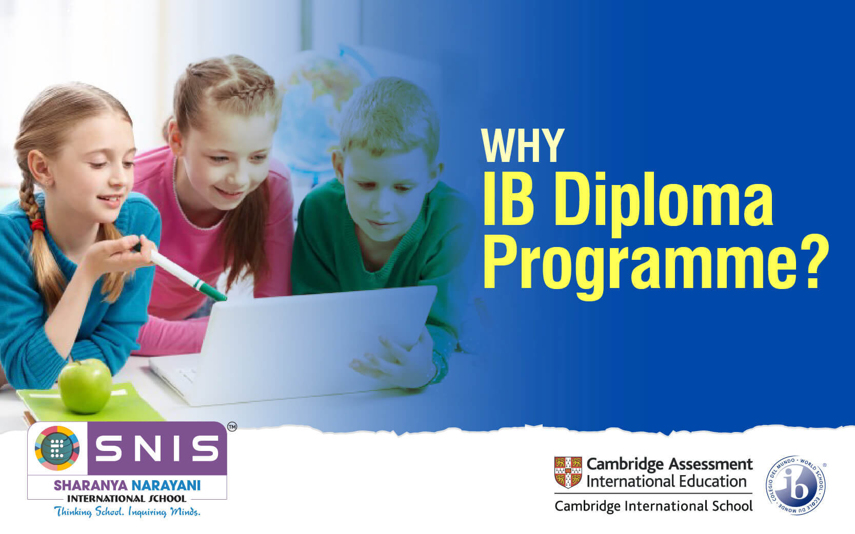 WHY IB Diploma Programme by SNIS Ib schools in bangalore