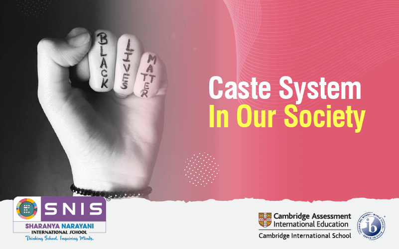 Caste System In Our Society by Boarding schools in bangalore