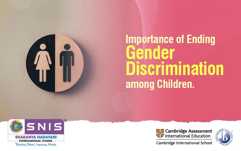 Importance of Ending Gender Discrimination Boarding schools in bangaloreamong Children. by